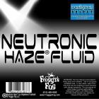 Neutronic Haze Fluid